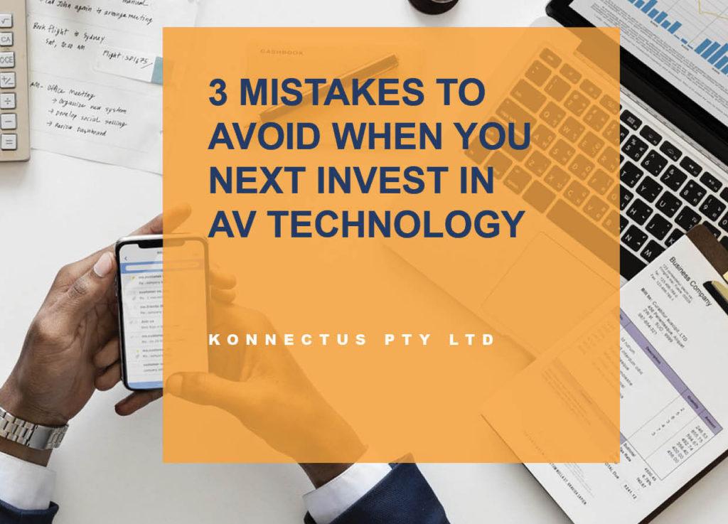 three-mistakes-in-av-technology-investments